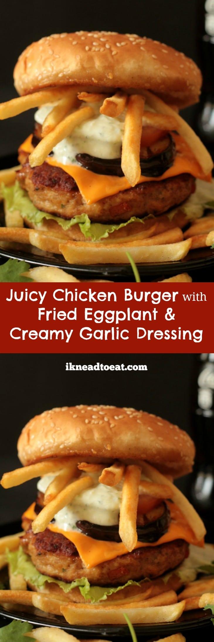 Juicy Chicken Burger with Fried Eggplant & Creamy Garlic Dressing
