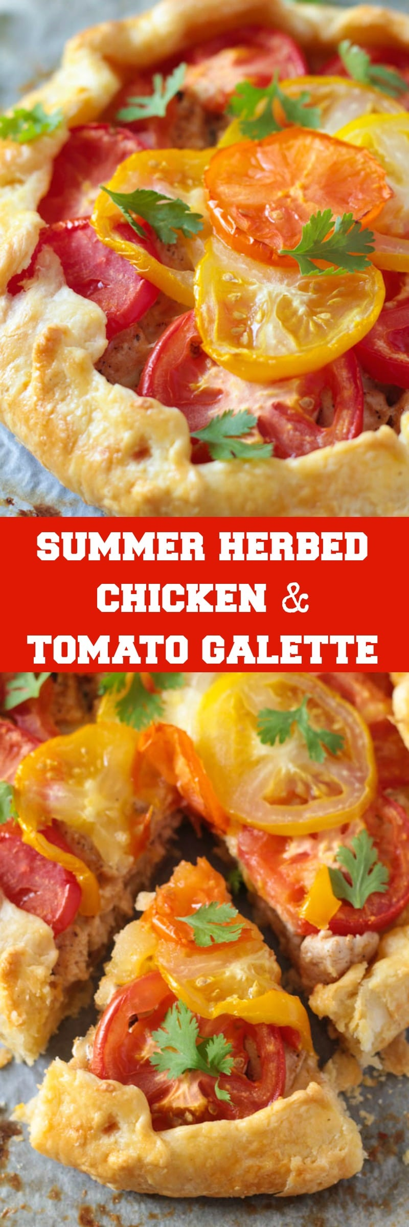 Summer Herbed Chicken & Tomato Galette