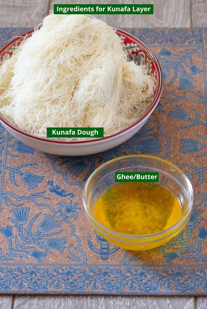 Ingredients for Kunafa Layer: Shredded kataifi dough and ghee/butter
